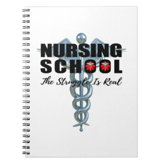 Nursing School The Struggle Is Real Notebook