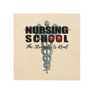 Nursing School The Struggle Is Real Wood Wall Art