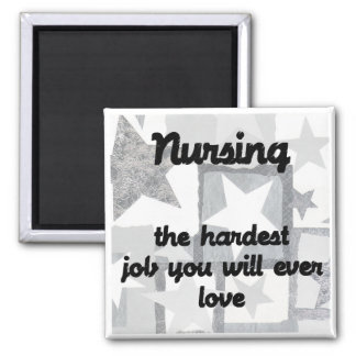 Nursing..the hardest job you will ever love square magnet