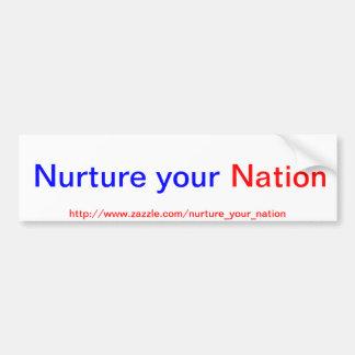 Nurture your Nation bumper sticker Car Bumper Sticker