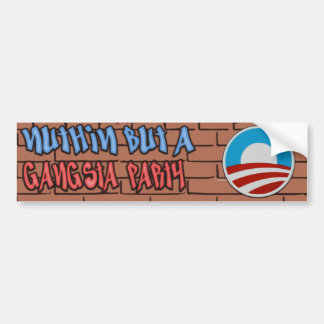 Nuthin But A Gangsta Party Anti-Obama Bumper Sticker