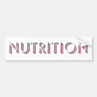 Nutrition, Bumper Sticker