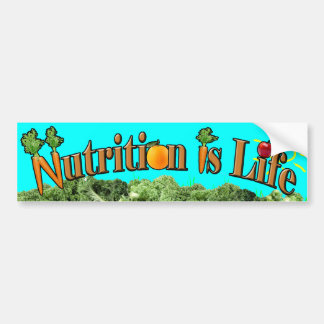 Nutrition is life bumper sticker