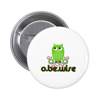 O Be Wise Pins