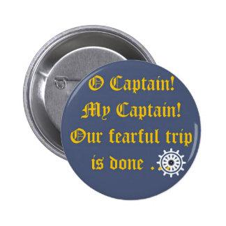 O Captain My Captain Pinback Button