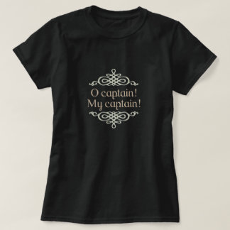 O captain! My captain! Classic Quote T-Shirt