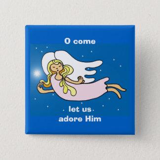 O come, let us adore Him 15 Cm Square Badge