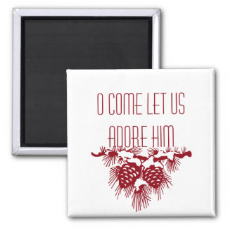 O COME LET US ADORE HIM Christmas Quote Square Magnet