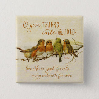 O Give Thanks Unto the Lord 15 Cm Square Badge