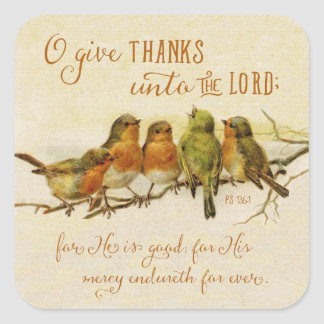 O Give Thanks Unto the Lord Square Sticker