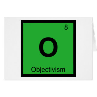 O - Objectivism Philosophy Chemistry Symbol Greeting Card