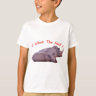 o what the hell ! T-Shirt