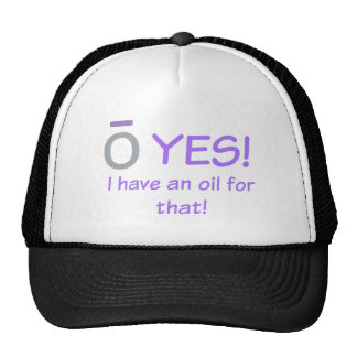 O YES! I have an oil trucker hat