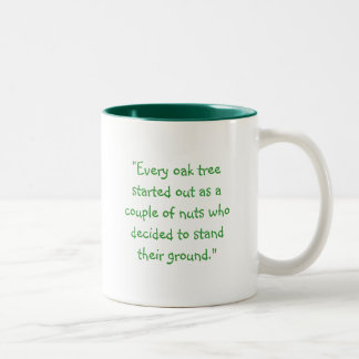 "oak, ""Every oak tree started out as a couple of... Two-Tone Coffee Mug"