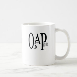 OAP Old and Proud. Coffee Mug