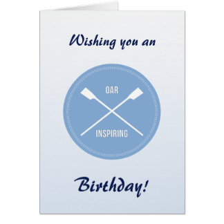 Oar inspiring slogan and crossed oars birthday card