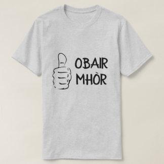 obair mhòr, great job in Scottish Gaelic T-Shirt