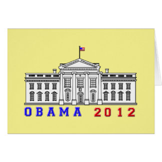 Obama 2012 for Whitehouse Greeting Card