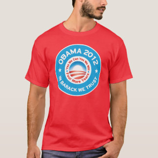 Obama 2012 - In Barack We Trust T-Shirt