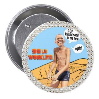 Obama 98lb weakling 7.5 cm round badge
