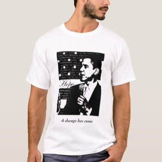 obama, A change has come T-Shirt