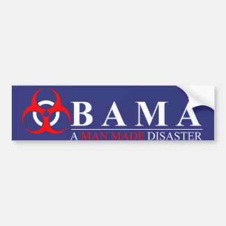 Obama - A Man Made Disaster: BioHazard Bumper Sticker