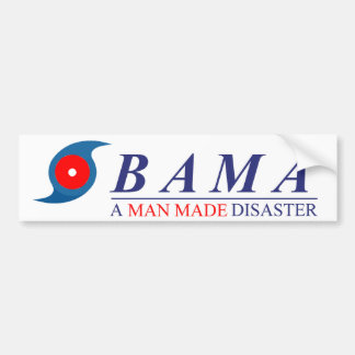 Obama - A Man Made Disaster: Natural Bumper Sticker
