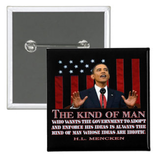 Obama- A Man with Idiotic Ideas 15 Cm Square Badge