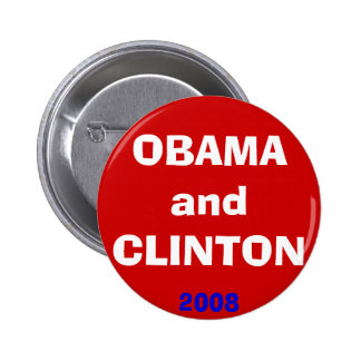 OBAMA and CLINTON 2008 Pins