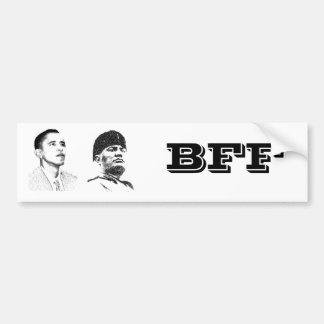 Obama and Mussolini: BFF Bumber Sticker Bumper Sticker