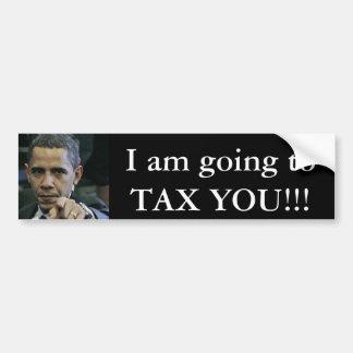 obama_antichrist, I am going to TAX YOU!!! Bumper Sticker