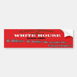 Obama appearing at white house bumper sticker