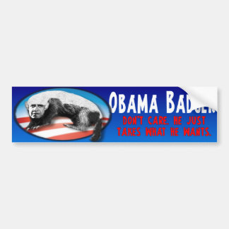 Obama Badger - Just Takes What He Wants Bumper Sticker