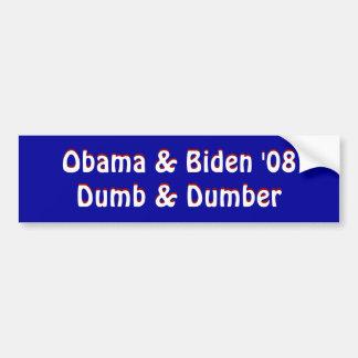 Obama & Biden '08Dumb & Dumber, Obama & Biden '... Bumper Sticker