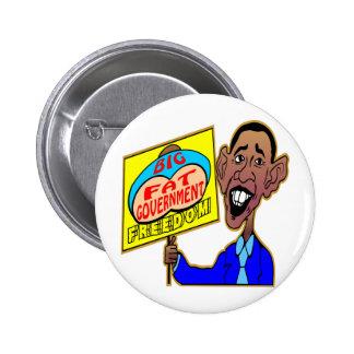 Obama Big Fat Government Crushing Freedom Pinback Button