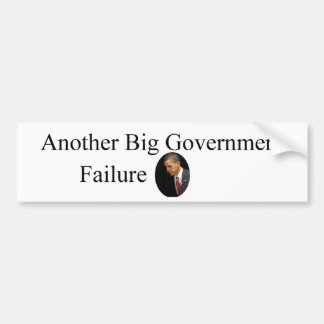 Obama Big Government Failure Bumper Sticker