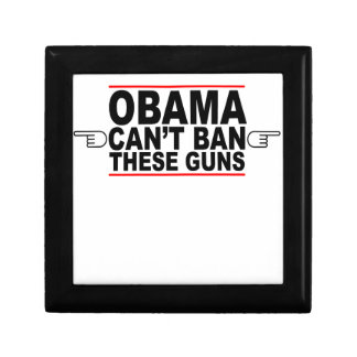 Obama Can't Ban These Guns T-Shirts L.png Trinket Boxes