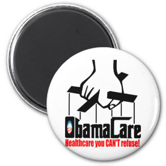 Obama Care: Healthcare you Can't Refuse! 6 Cm Round Magnet