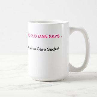 OBAMA CARE SUCKS COFFEE MUGS