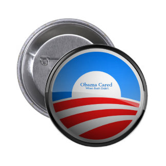 Obama Cared when Bush Didn't Buttons