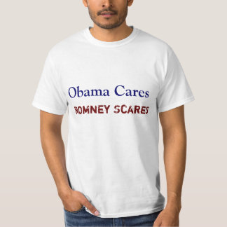 Obama Cares Romney Scares T-shirts