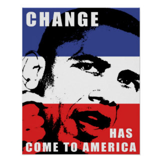 Obama - Change Has Come to America Poster