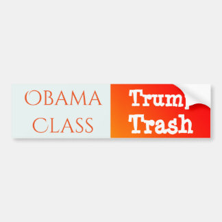 """Obama Class, Trump Trash"" Bumper Sticker"