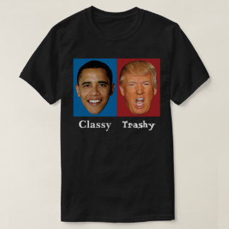 Obama Classy Trump Trashy - Anti Trump T-Shirt