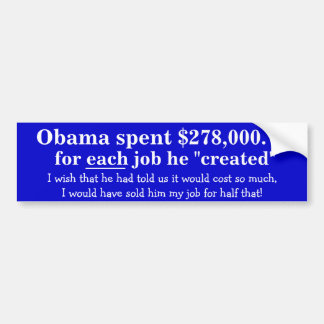 Obama creates expensive jobs bumper stickers