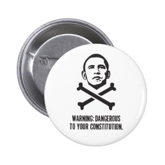 Obama: Dangerous To Your Constitution button