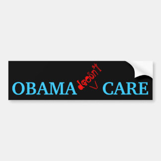 Obama doesn t Care Bumper Stickers