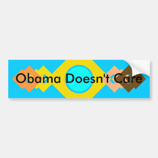 Obama Doesn't Care Car Bumper Sticker