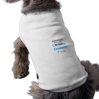 Obama Doesn't Care Dog Tee