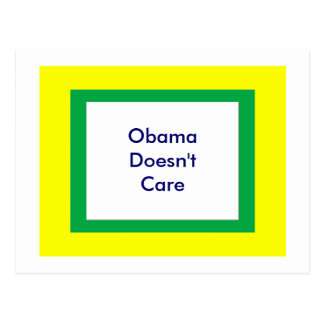 Obama Doesn't Care Postcards